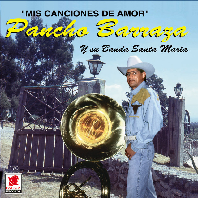 Mis Canciones De Amor - Album by Pancho Barraza | Spotify