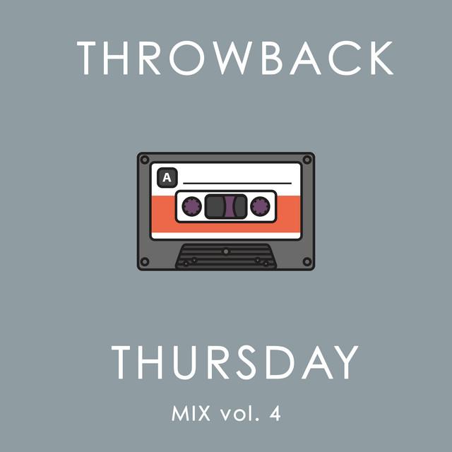 Throwback Thursday Mix Vol. 4