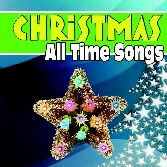 Christmas All Time Songs by Various Artists on Spotify