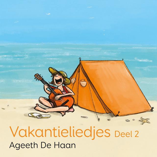 Vakantieliedjes, deel 2 by Ageeth De Haan