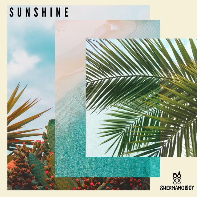Shermanology - Sunshine
