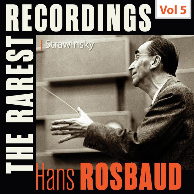 Milestones of a Legend: Hans Rosbaud, Vol. 5