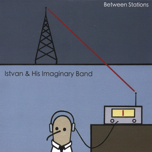 Between Stations by Istvan & His Imaginary Band