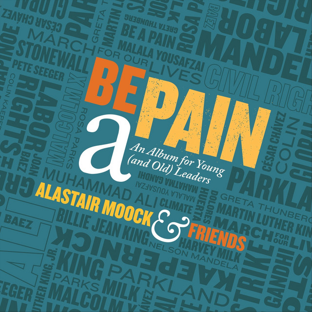 Be a Pain: An Album for Young (and Old) Leaders by Alastair Moock