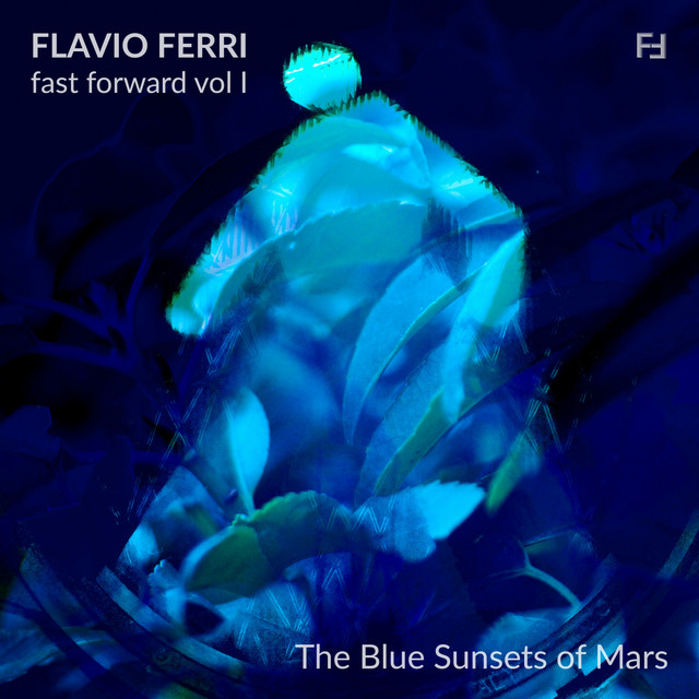 Fast Forward, Vol. 1 (The Blue Sunsets of Mars) Image