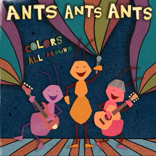Colors All Around by Ants Ants Ants