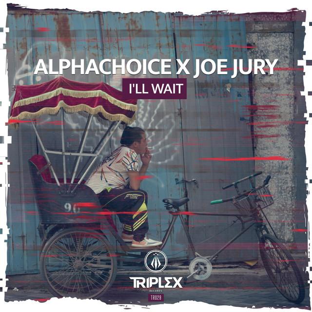 Alphachoice & Joe Jury - I'll Wait Image