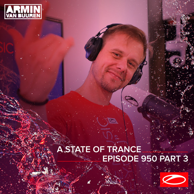 ASOT 950 - A State Of Trance Episode 950 (Part 3)