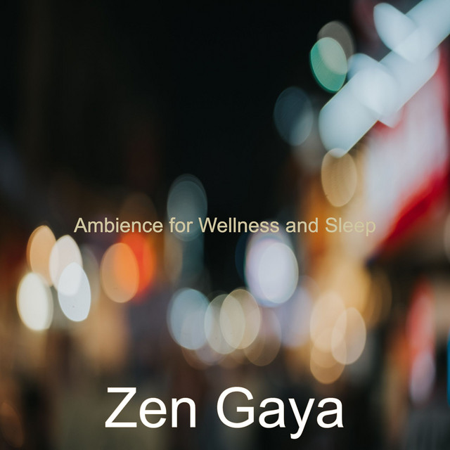 Album cover for Ambience for Wellness and Sleep by Zen Gaya