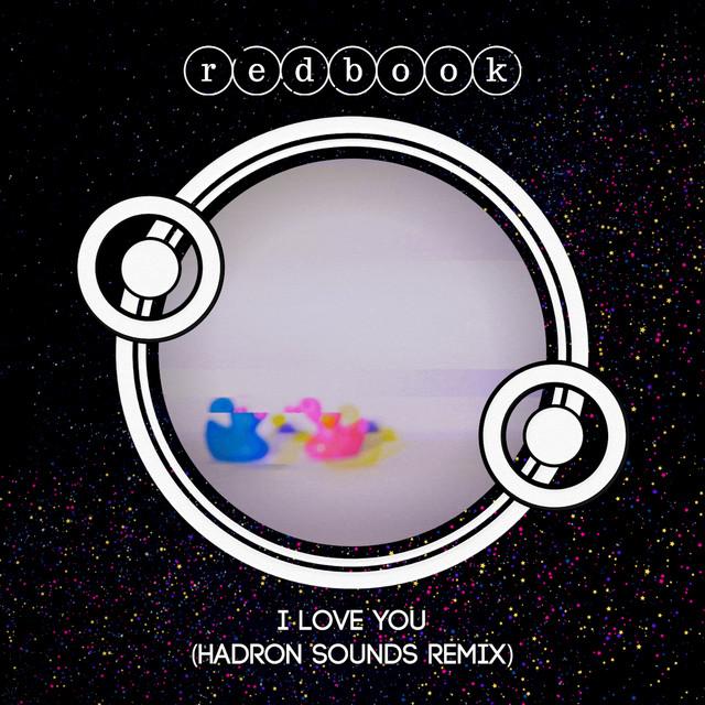 I Love You - Hadron Sounds Remix Image
