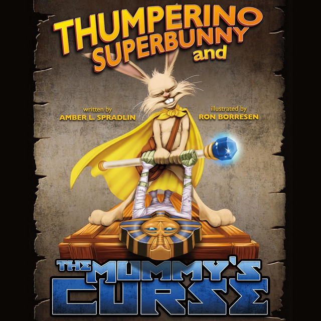 Thumperino Superbunny and the Mummy's Curse