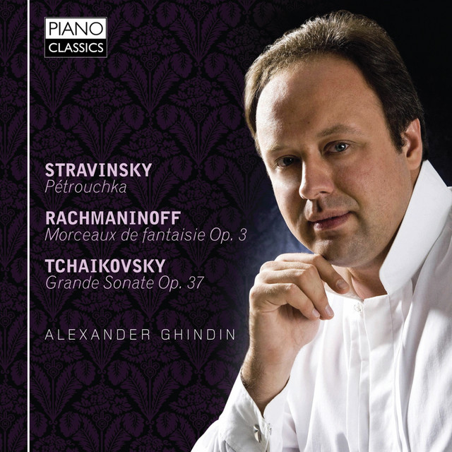 Tchaikovsky-Rachmaninoff-Stravinsky: Alexander Ghindin