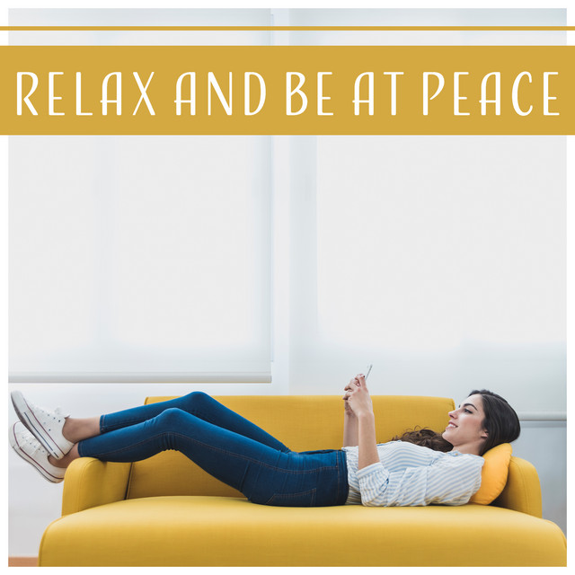 Relax and Be at Peace - 50 Ways to Create a Peaceful Atmosphere, Mind Relaxation, Meditation, Emotional Stability