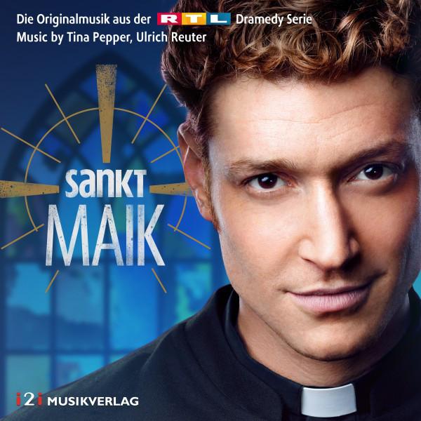 Sankt Maik (Original Score) [Die Originalmusik aus der RTL Dramedy Serie]