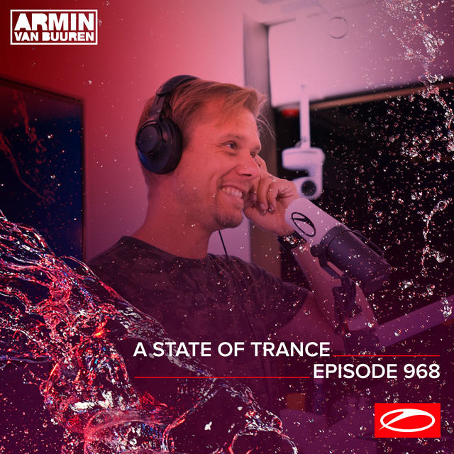 ASOT 968 - A State Of Trance Episode 968 (Including A State Of Trance Classics - Mix 006: Super8 & Tab)