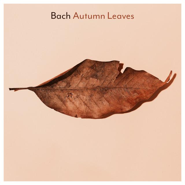 Bach: Autumn Leaves