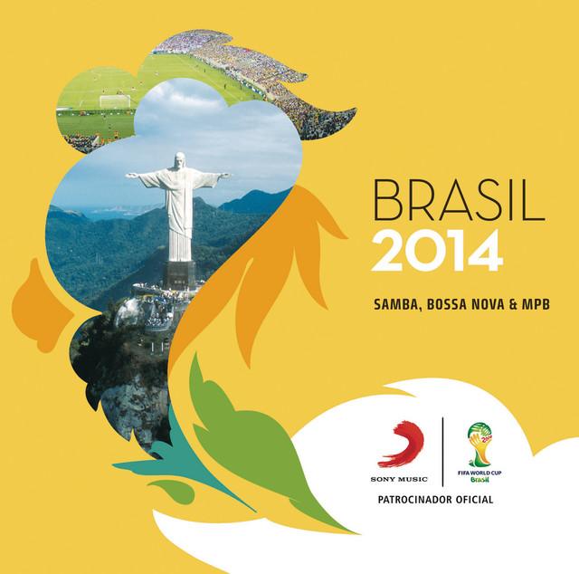 Brasil 2014 - Samba, Bossa Nova & MPB