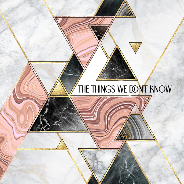 The Things We Don't Know