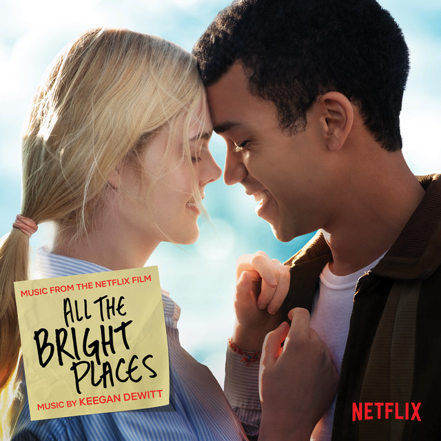 All The Bright Places (Music from the Netflix Film)