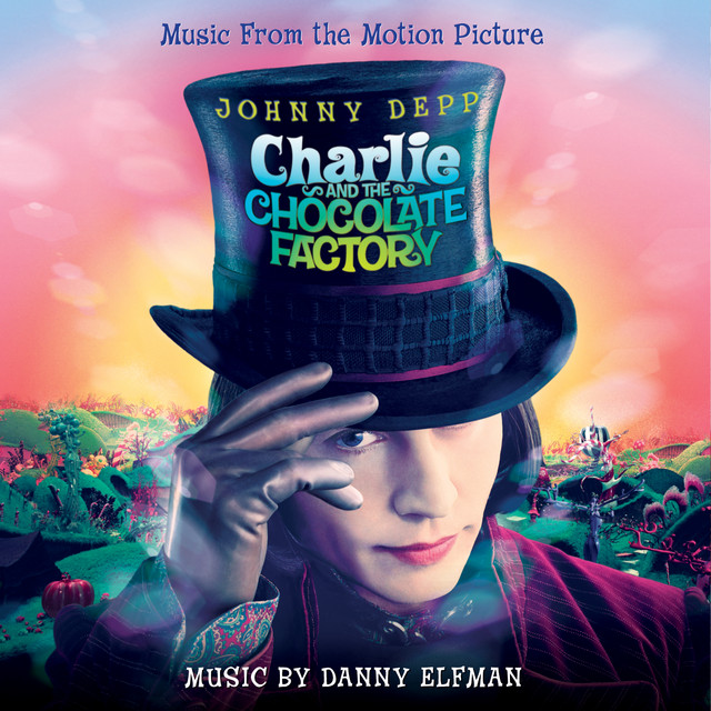Charlie And The Chocolate Factory (Original Motion Picture Soundtrack) - Official Soundtrack