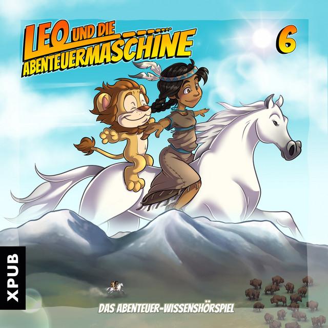 Leo und die Abenteuermaschine, Folge 6 (Das Abenteuer-Wissenshörspiel) Cover