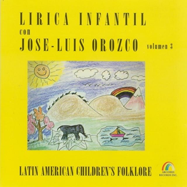 Lirica Infantil Con Jose-Luis Orozco, Volumen 3 by José-Luis Orozco