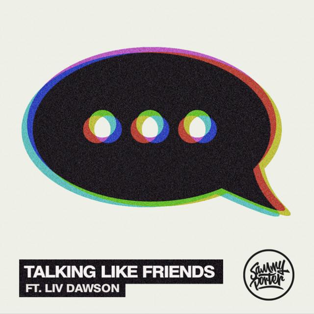 Talking Like Friends (feat. Liv Dawson)