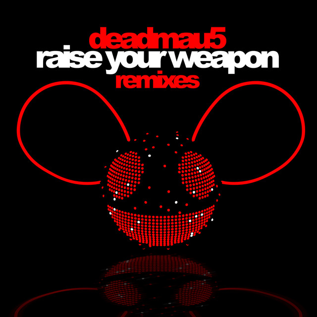 Raise Your Weapon (Remixes)