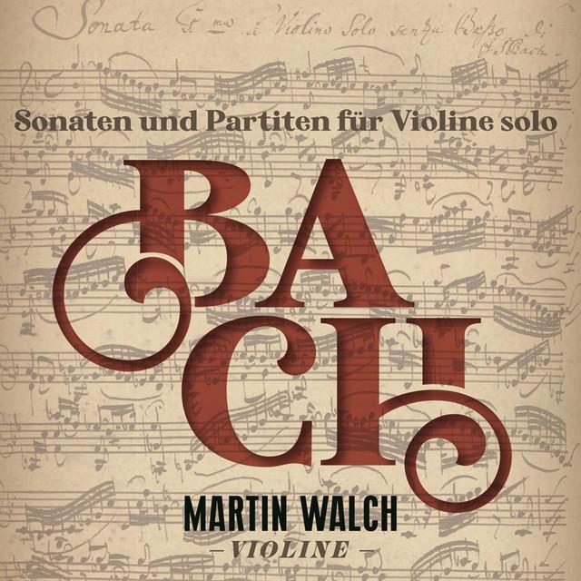 Bach: Sonaten und Partiten für Violine Solo (Live)