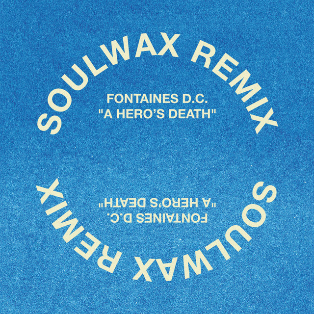 Cover art for A Hero's Death - Soulwax Remix by Fontaines D.C.