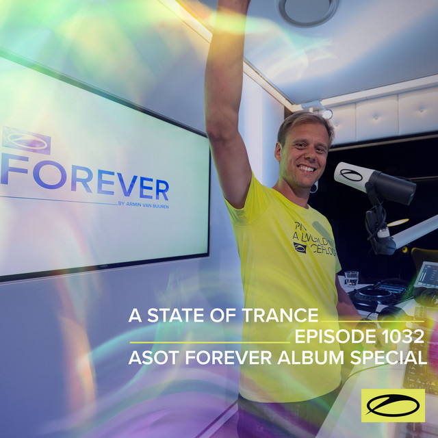 ASOT 1032 - A State Of Trance Episode 1032 (ASOT FOREVER Album Special)