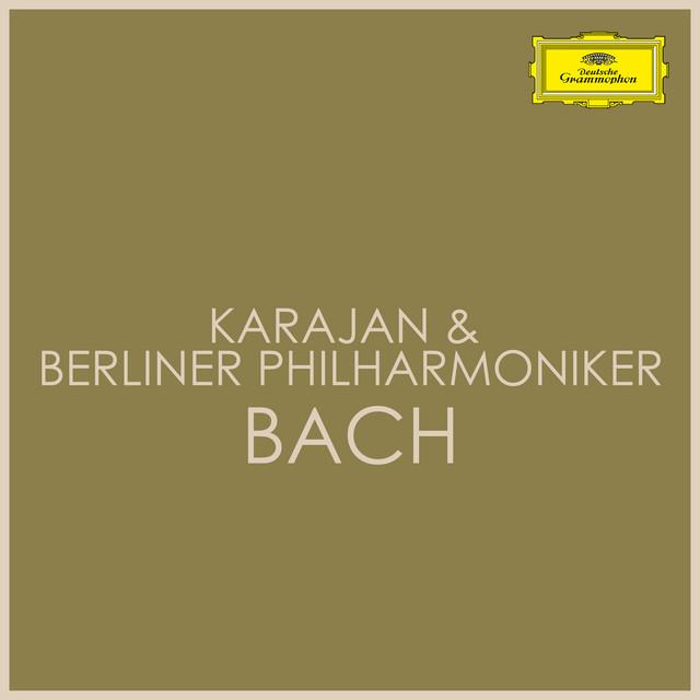 Karajan & Berliner Philharmoniker - Bach
