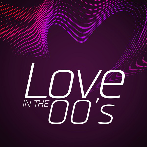 Love In the 00's