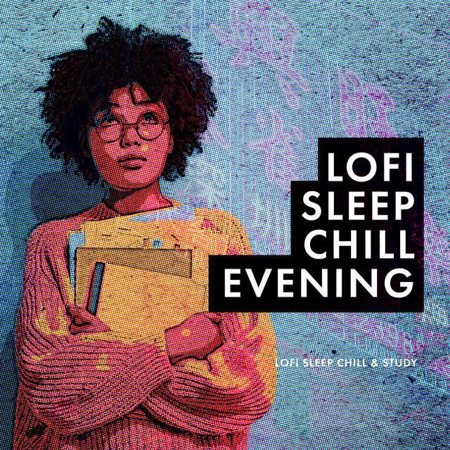Album cover for Lofi Sleep Chill Evening by Lofi Sleep Chill & Study