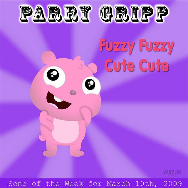 Fuzzy Fuzzy Cute Cute: Parry Gripp Song of the Week for March 10, 2009 by Parry Gripp