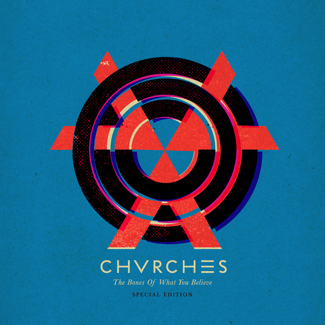 CHVRCHES  The Bones of What You Believe :Replay