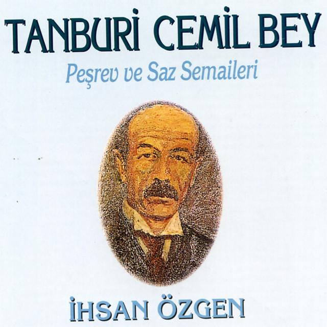 Tanburi Cemil Bey - Peşrev ve Saz Semaileri