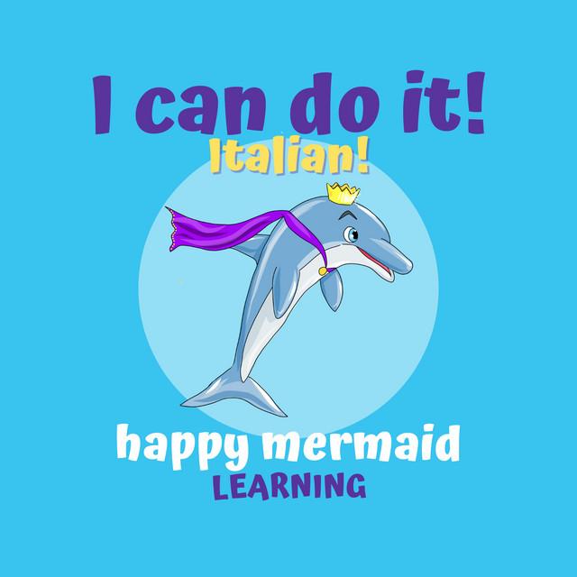 I Can Do It- Italian by Happy Mermaid Learning