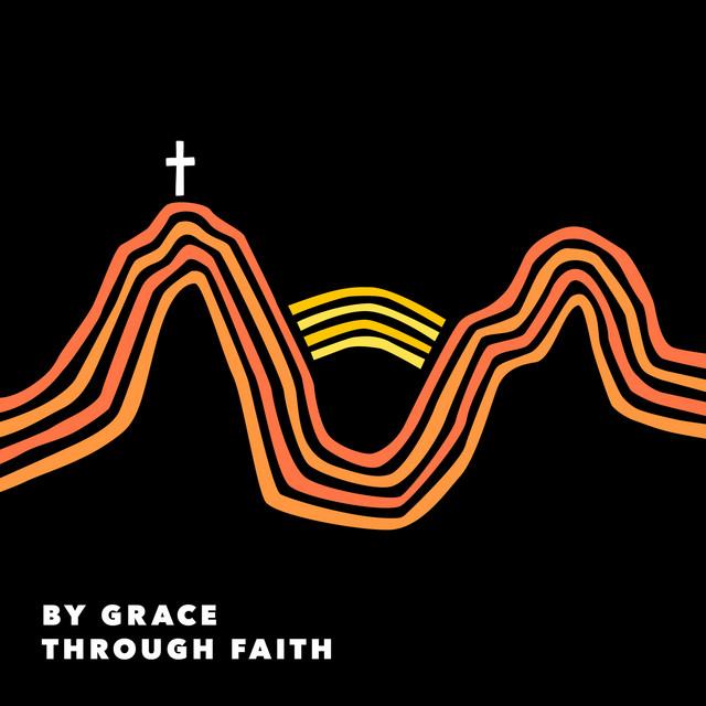 Canyon Worship, Austin Bratton - By Grace Through Faith