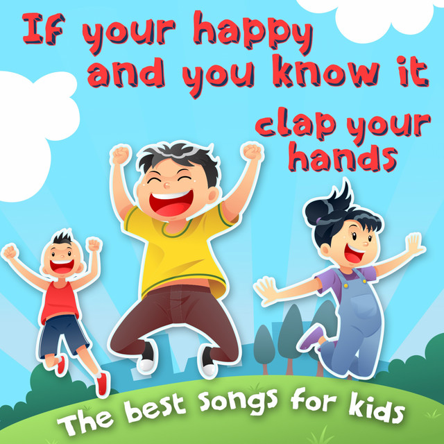 If You Re Happy And You Know It Clap Your Hands The Best Songs For Kids Album By Nursery Rhymes And Kids Songs Spotify