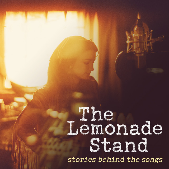 The Lemonade Stand: Stories Behind the Songs