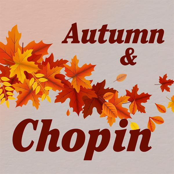Album cover for Autumn & Chopin by Frédéric Chopin, Various Artists