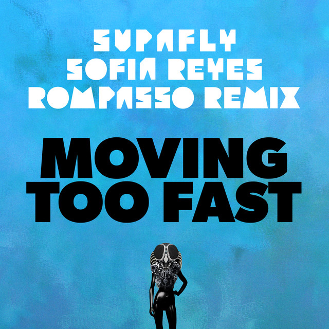 Moving Too Fast (Rompasso Remix)
