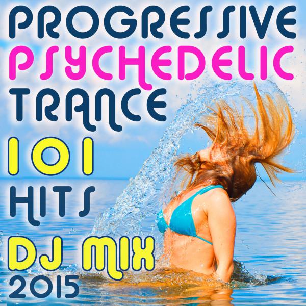 101 Progressive Psychedelic Trance Hits DJ Mix 2015