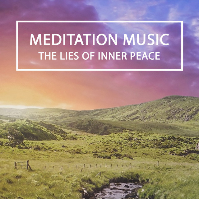 THE LIES OF INNER PEACE