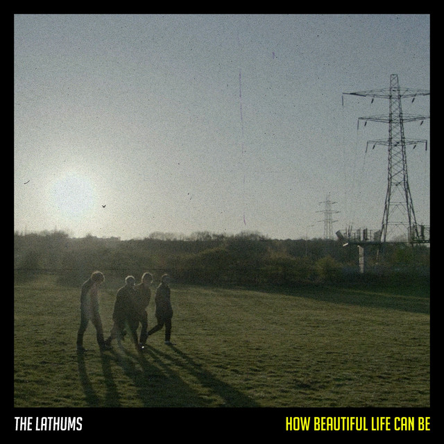 The Lathums  How Beautiful Life Can Be :Replay