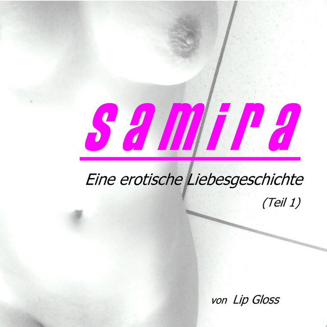 Samira (Eine erotische Liebesgeschichte, Teil 1)