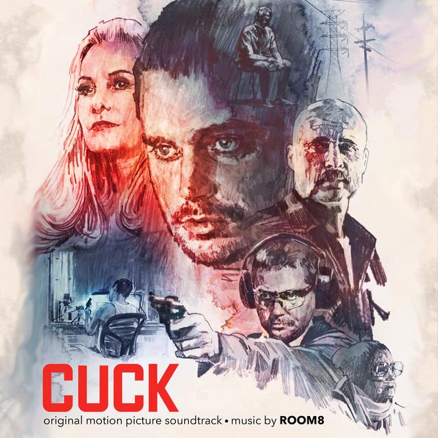 Cuck (Original Motion Picture Soundtrack) - Official Soundtrack