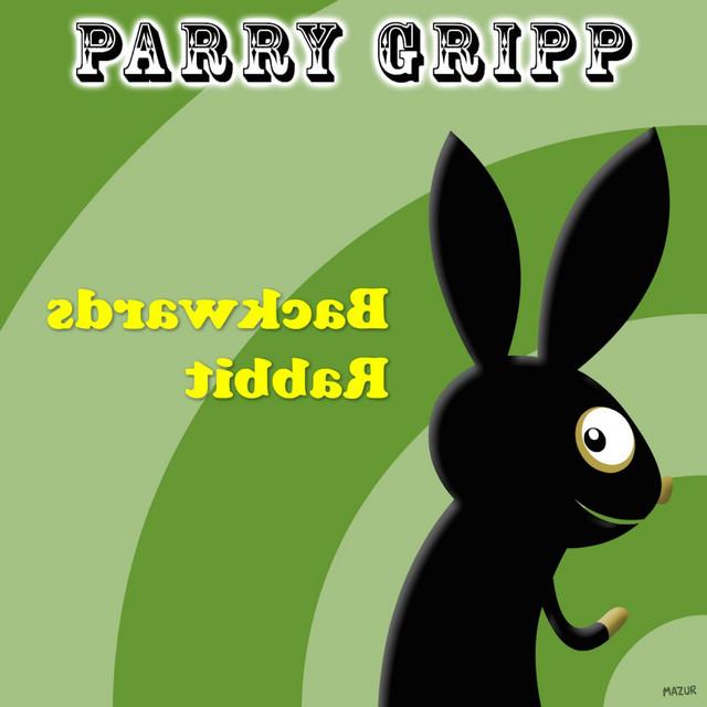 Backwards Rabbit by Parry Gripp