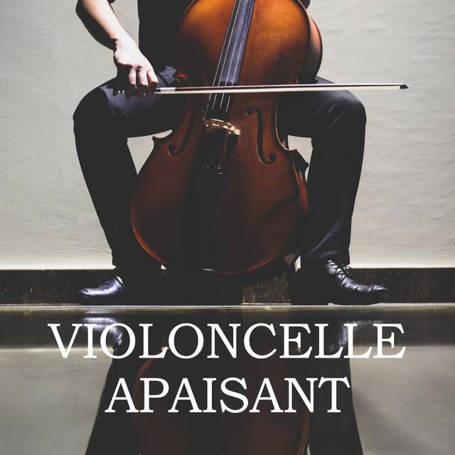 Violoncelle Apaisant (Musique Classique)